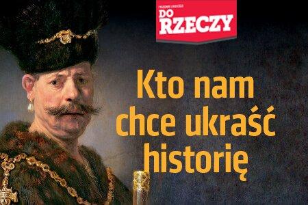 """""""Do Rzeczy"""" nr 25: """"Polskość znienawidzona""""- prof. Andrzej Nowak w rozmowie z Krzysztofem Masłoniem."""