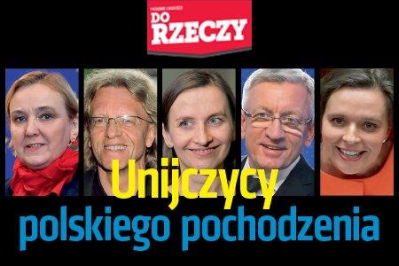 """""""Do Rzeczy"""" nr 30: Unijczycy polskiego pochodzenia Politycy, dla których Bruksela jest ważniejsza niż Warszawa"""