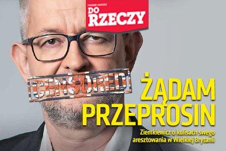 """""""Do Rzeczy"""" nr 41: Żądam przeprosin. Ziemkiewicz o kulisach swego aresztowania w Wielkiej Brytanii."""